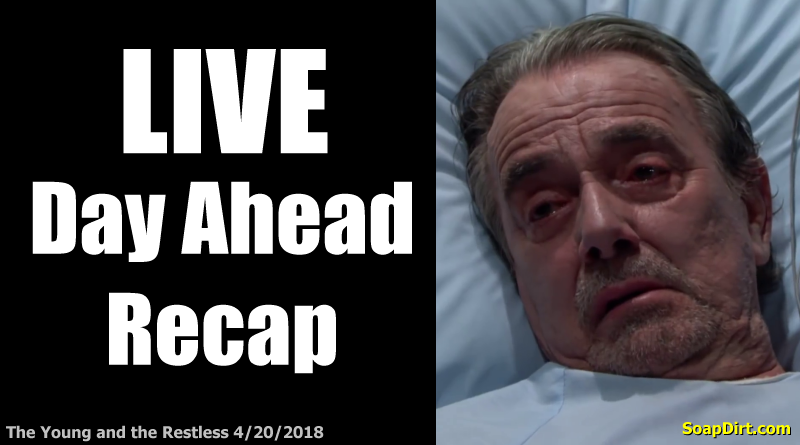 Young and Restless day ahead recap 4/20/2018